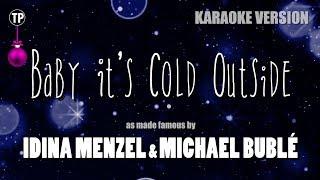 Baby It 39 S Cold Outside Karaoke Version Idina Menzel Feat Michael Buble Tracksplanet