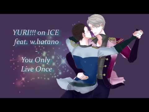 【K!RK】YURI!!! On ICE Ending Full『Wataru Hatano - You Only Live Once』【cover ESPAÑOL】