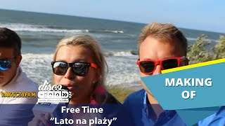 Free Time - Lato na plaży - Making of