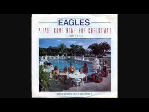 Eagles - Please Come Home For Chrismas