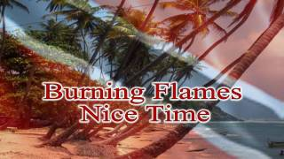 Burning Flames - Nice Time     hi def