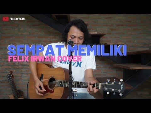 Download Sempat Memiliki - Yovie & Nuno  Felix Irwan Cover  Mp4 baru