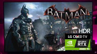 Jugando en LG OLED 65C9 al Batman Arkham Knight (PC GAME HDR 4k@60hz)