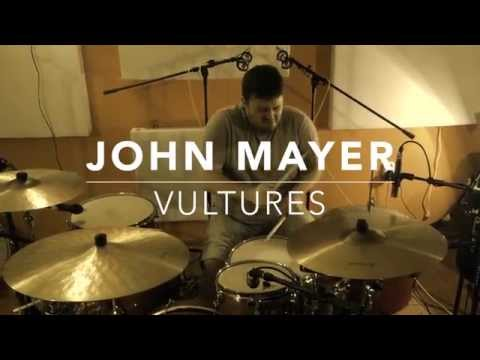 John Mayer - Vultures (DrumCover by StanKociov)