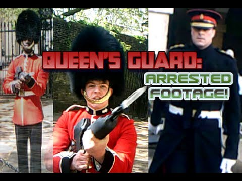 Queen's Guard: ARRESTED FOOTAGE!