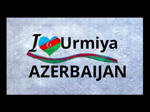 Urmu  Urmiya Azerbaijan Ey Vatan