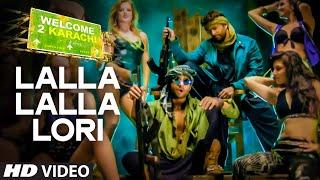 'Lalla Lalla Lori' Video Song | Welcome 2 Karachi | T-Series
