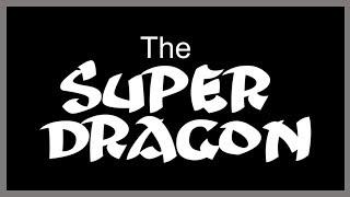 The Super Dragon