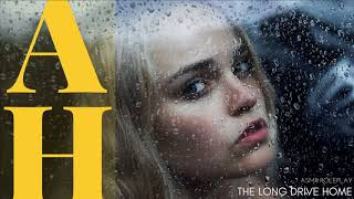 The Long Drive Home - ASMR Roleplay - Adoration - Rambles - Rainy Ambience