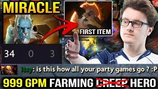 Miracle 999 GPM He Farming Heroes NOT the CREEP Dota 2