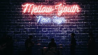 Mellow Youth 『Neon sign』