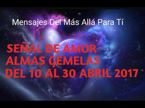 SEÑAL DE AMOR DEL ALMA GEMELA DEL 10 AL 30 DE ABRIL 2017