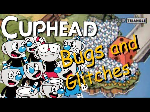 CUPHEAD Bugs and glitches