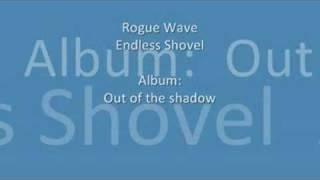 Watch Rogue Wave Endless Shovel video