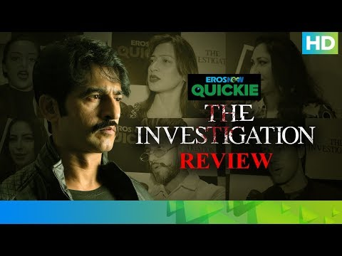 The Investigation - Stars Review | Hiten Tejwani | Eros Now Quickie