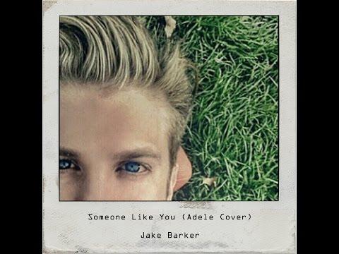 Adele -Someone Like You (Jake Barker) Music Videos
