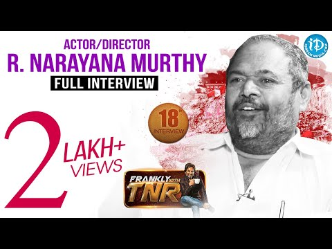 R Narayana Murthy Exclusive Interview || Frankly With TNR #18 || Talking Movies with iDream # 136