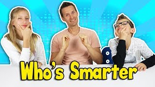 Who's Smarter Challenge w/ our Dad!