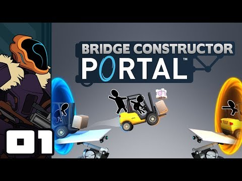 Let's Play Bridge Constructor Portal - PC Gameplay Part 1 - When Life Gives You Bridges...