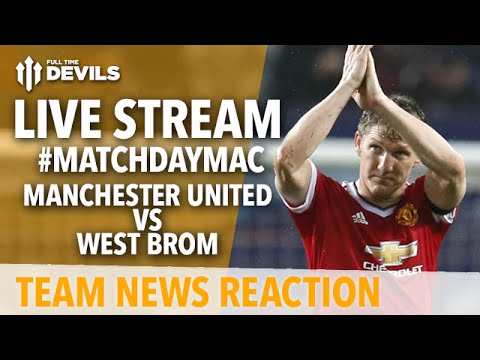Manchester United vs West Bromwich Albion LIVE: Adam McKola with Team News