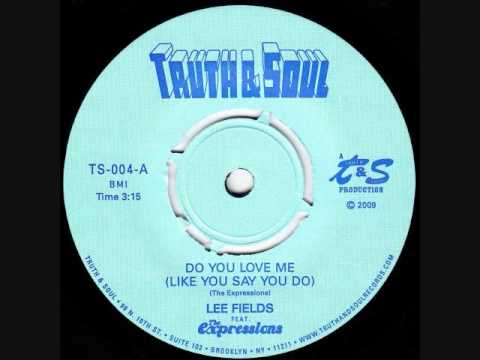 Lee Fields And The Expressions - Do You Love Me Like You Say You Do