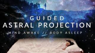 Guided Astral Projection Technique Meditation