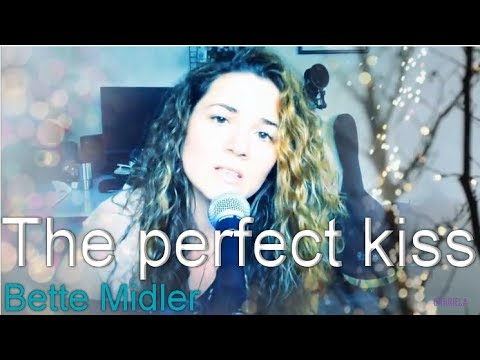 Bette Midler - The Perfect Kiss