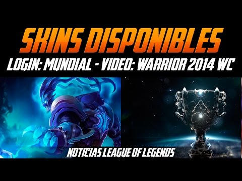 Noticias LOL | Skins Disponibles - Login: Mundial - Vídeo: Warriors 2014 WC