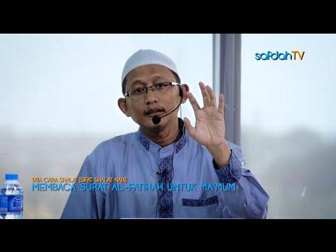 Tata Cara & Sifat Shalat Nabi: Hukum Membaca Al-Fatihah Bagi Makmum - Ustadz Badru Salam, Lc