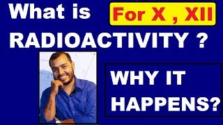 RadioActivity 02: What is Radioactivity ? Why some Atoms are Radioactive ? ICSE / CBSE Class X , XII