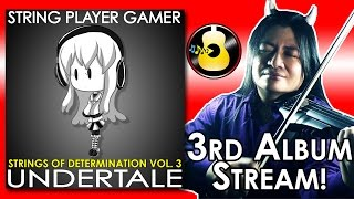 Undertale: Strings of Determination Vol. 3 - ALBUM STREAM || String Player Gamer