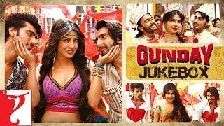 Gunday Full Songs Audio Jukebox   Sohail Sen   Ranveer Singh   Arjun Kapoor   Priyanka Chopra