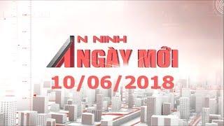 Tin nóng   Tin tức mới nhất   An ninh ngày mới ngày 10.06.2018   ANTV – Truyền hình CAND