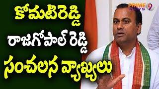 Munugode MLA Komatireddy Rajagopal Reddy Sensational Comments Over T-Congress | Prime9 News