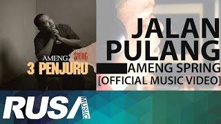 Ameng Spring - Jalan Pulang [Official Music Video]