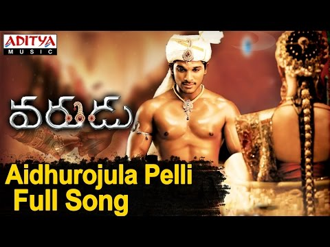 Aidhurojula Pelli Full Song Ll Varudu Movie Ll Allu Arjun, Bhanusri Mehra video