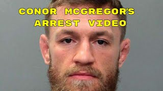 Arrest Footage of UFC Star Conor McGregor from Cell Phone Incident