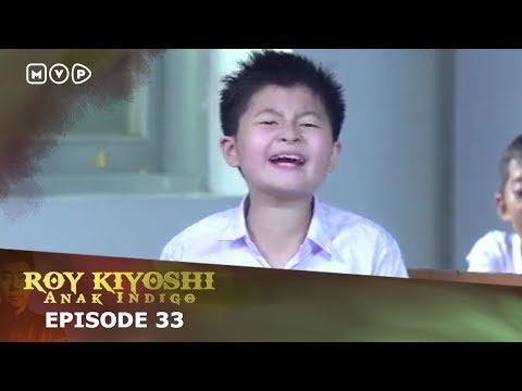 Download Roy Kiyoshi Anak Indigo Episode 33 Mp4 baru