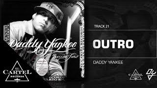 21. Outro - Barrio Fino (Bonus Track Version) Daddy Yankee