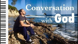 Conversation with God; Piano Dialog & Expression - Instrumental Worship Soaking Prayer Music