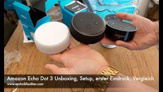 Amazon Echo Dot 3 Unboxing, Setup, erster Eindruck, Vergleich