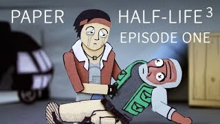 Paper Half-Life 3 - EPISODE ONE