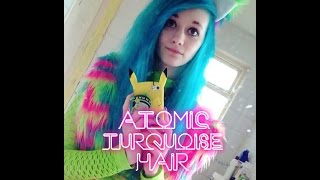 ★ Dying My Hair Atomic Turquoise ★