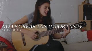 No te creas tan importante - Cover Camila Ibañez