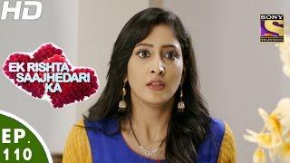 Ek Rishta Sajhedari ka - एक रिश्ता साझेदारी का - Episode 110 - 12th January, 2017