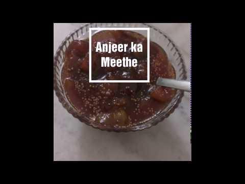 Anjeer ka Meetha (Figs dessert).