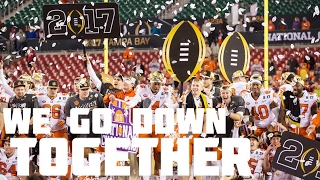 "Clemson 2017-18 hype ||""we go down together""