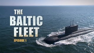 The Baltic Fleet (E01): Russian stealth corvette and 'black hole' submarine get ready for a face-off