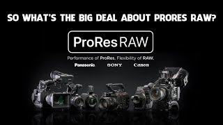 ProRes RAW was announced by Apple - So what's the big deal with this new codec?