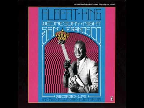 Albert King - Wednesday Night In San Francisco - 03 - Got To Be Some Changes